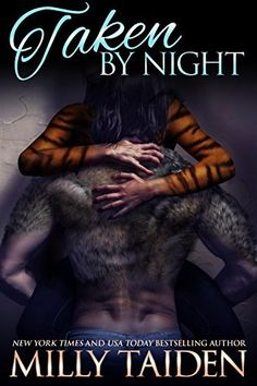 Taken by Night: BBW Paranormal Shape Shifter Romance (Night and Day Ink Book by [Taiden, Milly] Night Book, Day For Night, Night Night, Best Seller Libros, Fantasy Books To Read, Paranormal Romance Books, Book Authors, Book Series, Romance Books