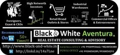 Black & White Aventura is a Real Estate Transactions & Advisory firm for Corporates. We cater as one stop shop for 5 domains.    Visit website and Check 50+ recommendations on linkedin  www.black-and-white.in & http://linkd.in/14a7Lne