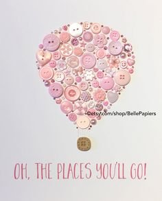 Hot Air Balloon Oh The Places Youll Go Button Art by BellePapiers
