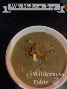 Wild Mushroom Soup - The Wilderness Table #nocream #dairyfree #vegan #soup #camping