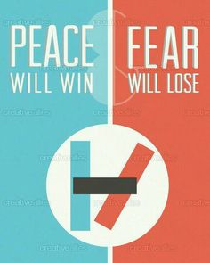 Peace will win and Fear will lose