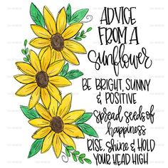 Sunflower - Advice word art - sublimation transfer ready to press Sunflower Drawing, Sunflower Art, Sunflower Images, Sunflower Sketches, Happy Monday Quotes, Sunflower Quotes, Film Disney, Sunflower Wallpaper, Wood Burning Patterns