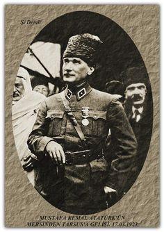 MUSTAFA KEMAL ATATÜRK'ÜN MERSİNDEN TARSUS'A GELİŞİ. 17.03.1923