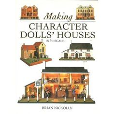 Making Character Dolls' Houses in 1/12 Scale, 2000 {HAVE}
