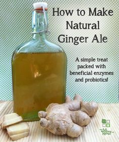 Natural Ginger Ale Recipe - Homemade Fermented Probiotic Drink #Health #natural #remedies