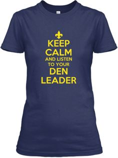 Keep Calm - Listen To Your Den Leader!