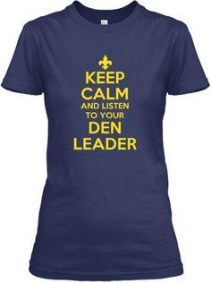 Keep Calm - Listen To Your Den Leader!