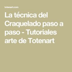 La técnica del Craquelado paso a paso - Tutoriales arte de Totenart Decoupage Furniture, Texture Art, Chalk Paint, Tips, Painting, Ideas, Paper Basket, Painting Art, Glass