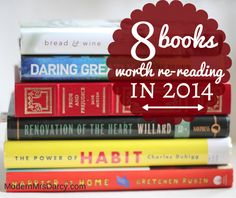 "Per pinner ""8 books I want to re-read in 2014.   A book has to be really good for me to want to read it AGAIN, so these are serious, books-that-will-change-your-life recommendations! (Read them!!)"""