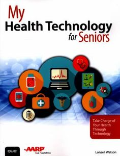 My Health Technology for Seniors is the first easy guide to today's revolutionary health technologies. Learn to use your computer, smartphone, and other devices to manage your health and get help when you need it. Whether it's sleep, exercise, diet, heart health, diabetes, or asthma, this book shows you how to stay healthier, happier, and in charge of your life. Book Show, Heart Health, Asthma, Caregiver, Revolutionaries, How To Stay Healthy, Sleep Exercise, This Book, Smartphone