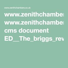 www.zenithchambers.co.uk cms document ED__The_briggs_review.pdf