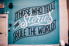 'those who tell the stories rule the world' by will pay