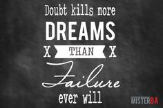 Doubt kills more dreams than failure ever will. #quotes #motivation #dreams #failure