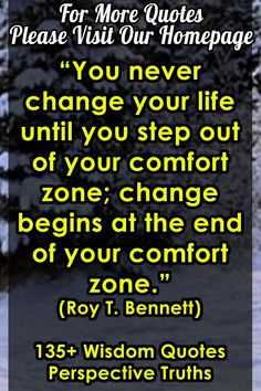 """You never change your life until you step out of your comfort zone; change begins at the end of your comfort zone."" (Roy T. For more Wisdom Quotes Perspective Truths, please visit our homepage. Never Change, You Never, Wisdom Quotes, Bible Quotes, Get Free Music, I Think Of You, Change Quotes, Comfort Zone, Family Quotes"