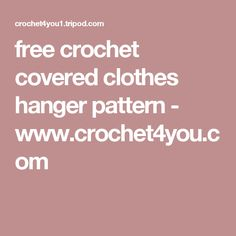 free crochet covered clothes hanger pattern - www.crochet4you.com
