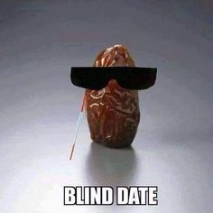 Funny blind date pun