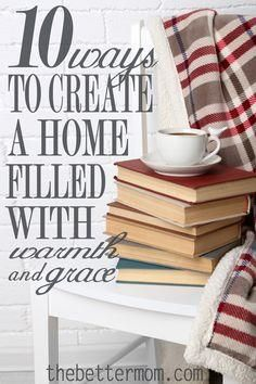 As keeper of the hom     As keeper of the home, each mom has the power to set the temperature in her house. Do you find joy, peace, and calmness in your dwelling? Here are 10 practical ways to bring a different tone to your home and cultivate a home of warmth and grace.