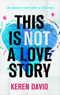 #CoverReveal This is Not a Love Story by Keren David
