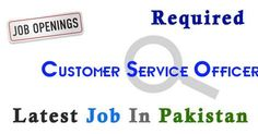 Customer Service Officer Female Job In karachi Pakistan,Latest Customer Service Officer Female in karachi Pakistan