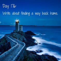Day 176 of 365 Days of Writing Prompts: Write about finding a way back home. Shannon: When I was first asked to work on the documentary in my hometown, I did everything I could to try to get a diff…