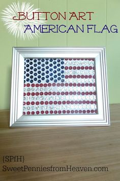 The 4th of July is almost here, and this Button Art American Flag is the perfect craft to decorate your home with! It doesn't cost much at all to create, and the kids will enjoy making it!!