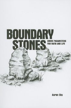Boundary Stones: Divine Parameters for Faith and Life