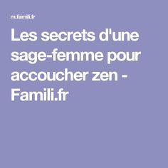 Les secrets d'une sage-femme pour accoucher zen - Famili.fr