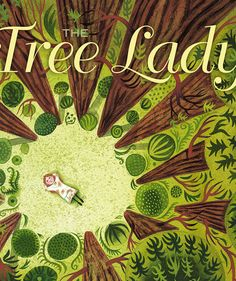The Tree Lady: The True Story of How One Tree-Loving Woman Changed a City Forever, by H. Best Children Books, Kids Story Books, Childrens Books, Nonfiction Books For Kids, Tree Story, Heart For Kids, Kids Reading, Books To Buy, Children's Book Illustration