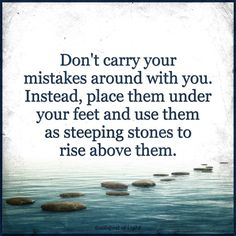 Use your mistakes as stepping stones!