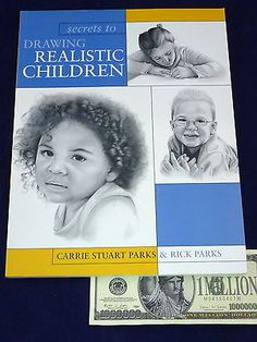 Secrets to Drawing Realistic Children Rick Parks Carrie Stuart Parks Art Book Crafts:Art Supplies:Instruction Books & Media www.internetauctionservicesllc.com $19.99