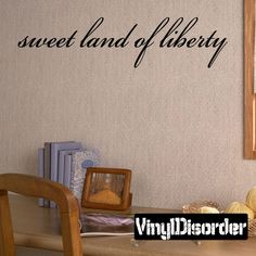 Sweet Land of Liberty Wall Decal - Vinyl Decal - Car Decal - Wall Quote - Mv010