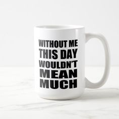 Without Me Father's Day Coffee Mug mothers day diy gift ideas, mom daughter gifts, gifts for grandparents christmas Informations About Fathers Day Frames, Fathers Day Mugs, Fathers Day Quotes, Fathers Day Cards, Gifts For Father, Happy Fathers Day, Dad Gifts, Christmas Presents For Grandparents, Present For Grandparents
