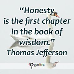 """Honesty is the first chapter in the book of wisdom."" #quote #inspire #motivate #inspiration #motivation #lifequote #quotes #honesty #wisdom #honest #perspective"