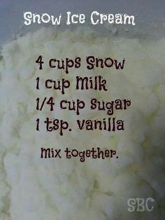 We grew up having snow cream every time it snowed... most kids looked forward to no school, we looked forward to SNOW CREAM!!!  Here's a recipe that is similar to ours growing up, but we didn't measure, we just did it by taste! :)