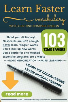 103 Time Savers for Learning New Vocabulary Faster with Genuine Comprehension - courtesy of The Ultimate SAT Wordshop - your downloadable sample unit awaits at  www.LeftHandedLearning.com/wordshop