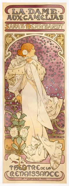 "Poster advertising Lady of the Camellias (La Dame aux Camelias) with Sarah Bernhardt, 1896. Theatre de la Renaissance. Art by Alphonse Mucha. Against the backcloth of a starry night sky, Alexandre Dumas' Lady of the Camellias, played by Bernhardt, appears ""shrouded in an airy white gown, lost in the ecstasy of her passion,"" as a contemporary critic put it."