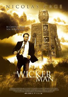 The Wicker Man (2006) D: Neil LaBute. Nicolas Cage, Ellen Burstyn, Leelee Sobieski. 5/7/08