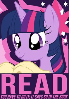 """Twilight Sparkle Poster by *FeliXao on deviantART """"Read. You have to do it; it says so in the book."""""""