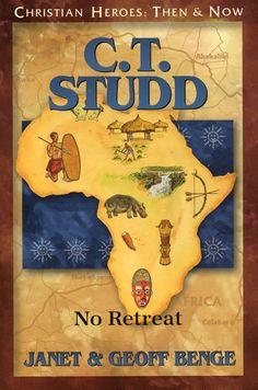 C. T. Studd: No Retreat by Janet & Geoff Benge