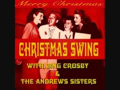 """Here Comes Santa Claus""  - Bing Crosby & The Andrews Sisters"