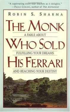 The Monk Who Sold His Ferrari: A Fable About Fulfilling Your Dreams & Reaching Your Destiny by Robin S. Sharma #buddhism #leadership