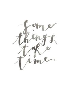 Some Things Take Time simple watercolor quote poster print