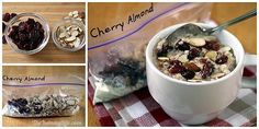 DIY Cherry Almond Instant Oatmeal Packets (hot or refrigerator oatmeal)... To the basic oatmeal mix, add 2 T. dried or 1/4 T. freeze-dried cherries; 1 T. sliced or slivered almonds.