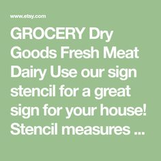 """GROCERY Dry Goods Fresh Meat Dairy Use our sign stencil for a great sign for your house! Stencil measures 6 x 18. Writing is approximately 4.75"""" high x 17"""" long. Please note this is a stencil, not a sign. Colors shown are just for example of how a finished product could look. Sign Stencils, Fresh Meat, Dry Goods, Dairy, Writing, Note, Signs, Colors, Lingerie"""