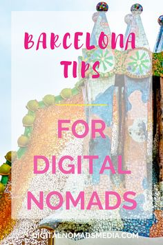Barcelona tips and your weekly news - travel tips for digital nomads - week july 24