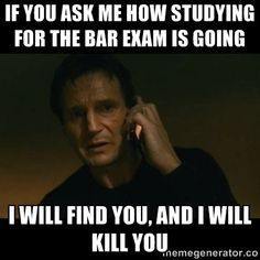 God I can so relate to this! I kept saying if one more person asked me how bar study was going, I would punch them in the face!! Can't even describe the stress level!!