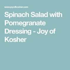Spinach Salad with Pomegranate Dressing - Joy of Kosher