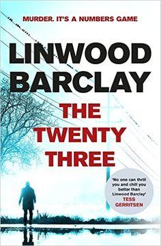 The Twenty-Three (Promise Falls 3): Amazon.co.uk: Linwood Barclay: 9781409145967: Books