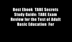 Best Ebook  TABE Secrets Study Guide: TABE Exam Review for the Test of Adult Basic Education  For - http://homedesign123.top/best-ebook-tabe-secrets-study-guide-tabe-exam-review-for-the-test-of-adult-basic-education-for/
