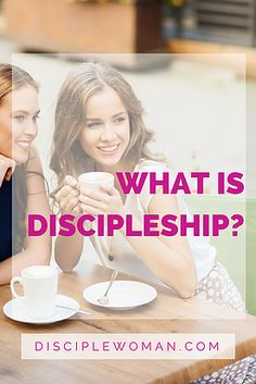 disciplewoman | What is discipleship? What does it entail? How did Jesus disciple? Great information!